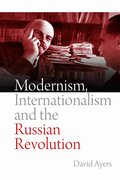 Cover for Modernism, Internationalism and the Russian Revolution