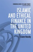 Cover for Islamic and Ethical Finance in the United Kingdom