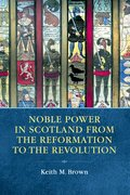 Cover for Noble Power in Scotland from the Reformation to the Revolution