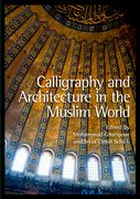 Cover for Calligraphy and Architecture in the Muslim World