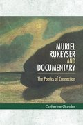 Cover for Muriel Rukeyser and Documentary
