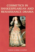 Cover for Cosmetics in Shakespearean and Renaissance Drama