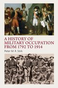 Cover for A History of Military Occupation from 1792 to 1914