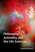 Cover for Philosophy, Animality and the Life Sciences
