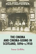 Cover for The Cinema and Cinema-Going in Scotland, 1896-1950