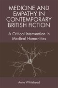 Cover for Medicine and Empathy in Contemporary British Fiction