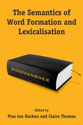 Cover for The Semantics of Word Formation and Lexicalization