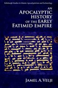 Cover for An Apocalyptic History of the Early Fatimid Empire