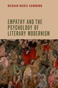 Cover for Empathy and the Psychology of Literary Modernism