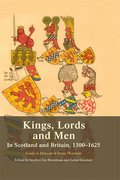 Cover for Kings, Lords and Men in Scotland and Britain, 1300-1625