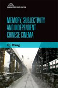 Cover for Memory, Subjectivity and Independent Chinese Cinema