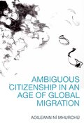 Cover for Ambiguous Citizenship in an Age of Global Migration