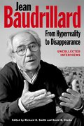 Cover for Jean Baudrillard: From Hyperreality to Disappearance