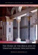 Cover for The Dome of the Rock and its Umayyad Mosaic Inscriptions