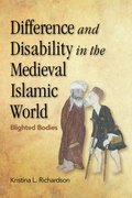 Cover for Difference and Disability in the Medieval Islamic World