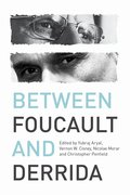 Cover for Between Foucault and Derrida
