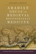 Cover for Arabian Drugs in Early Medieval Mediterranean Medicine