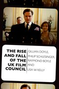 Cover for The Rise and Fall of the Uk Film Council