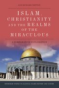 Cover for Islam, Christianity and the Realms of the Miraculous