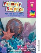 Cover for Primary Science for the Caribbean - An Integrated Approach Book 1