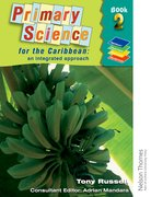 Cover for Primary Science for the Caribbean - An Integrated Approach Book 2