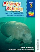 Cover for Primary Science for the Caribbean - An Integrated Approach Book 3