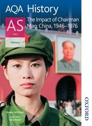 Cover for AQA History AS: Unit 2 - The Impact of Chairman Mao: China, 1946-1976
