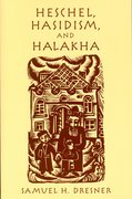 Cover for Heschel, Hasidism and Halakha