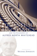 Cover for Quantum Mechanics and the Philosophy of Alfred North Whitehead