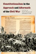 Cover for Constitutionalism in the Approach and Aftermath of the Civil War