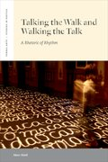 Cover for Talking the Walk and Walking the Talk