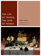 Cover for The Life of Things, the Love of Things