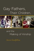 Cover for Gay Fathers, Their Children, and the Making of Kinship