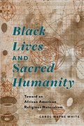 Cover for Black Lives and Sacred Humanity