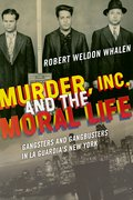 Cover for Murder, Inc., and the Moral Life - 9780823271559
