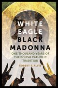 Cover for White Eagle, Black Madonna - 9780823271702