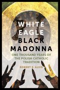Cover for White Eagle, Black Madonna - 9780823271719