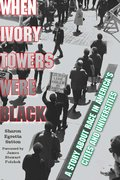Cover for When Ivory Towers Were Black - 9780823276127