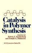 Cover for Catalysis in Polymer Synthesis