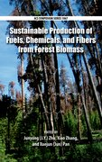 Cover for Sustainable Production of Fuels, Chemicals, and Fibers from Forest Biomass