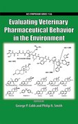 Cover for Evaluating Veterinary Pharmaceutical Behavior in the Environment