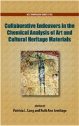 Cover for Collaborative Endeavors in the Chemical Analysis of Art and Cultural Heritage Materials