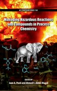 Cover for Managing Hazardous Reactions and Compounds in Process Chemistry