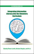 Cover for Integrating Information Literacy into the Chemistry Curriculum
