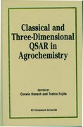 Cover for Classical and Three-Dimensional QSAR in Agrochemistry