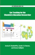 Cover for Eye Tracking for the Chemistry Education Researcher