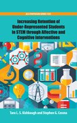 Cover for Increasing Retention of Under-Represented Students in STEM through Affective and Cognitive Interventions - 9780841233652