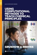 Cover for Using Computational Methods to Teach Chemical Principles