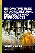 Cover for Innovative Uses of Agricultural Products & Byproducts