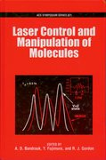 Cover for Laser Control and Manipulation of Molecules